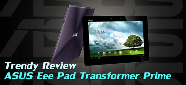 Trendy Review:ASUS Eee Pad Transformer Prime